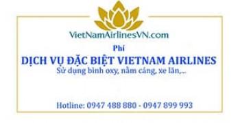 Phí dịch vụ đặc biệt VietnamAirlines