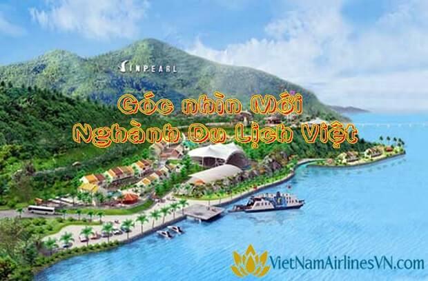 Góc nhìn mới nghành du Lịch Việt Nam